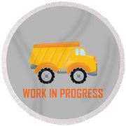 Construction Zone - Dump Truck Work In Progress Gifts - Grey Background Round Beach Towel