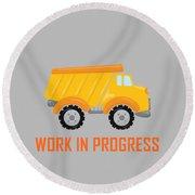 Construction Zone - Dump Truck Work In Progress Gifts - Grey Background Round Beach Towel