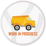 Construction Zone - Dump Truck Work In Progress Gifts - White Background Round Beach Towel