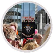 Courage Is Contagious Round Beach Towel