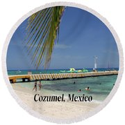 Round Beach Towel featuring the photograph Cozumel Mexico by Gary Wonning