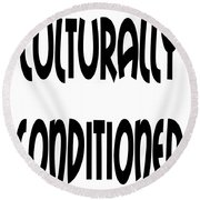 Culturally Condition - Conscious Mindful Quotes Round Beach Towel