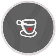 Cup Of Love- Shirt Round Beach Towel