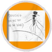 Dancing On The Top Of The World Round Beach Towel