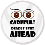 Deadly Eyes Round Beach Towel