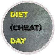 Diet Day? #1 Round Beach Towel