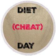 Diet Day? #2 Round Beach Towel