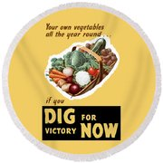 Dig For Victory Now Round Beach Towel