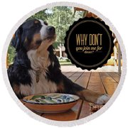 Round Beach Towel featuring the digital art Dinner With My Dog by Kathy Tarochione