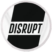 Disrupt - Minimalist Print - Typography - Quote Poster Round Beach Towel
