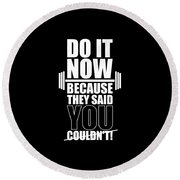 Do It Now Because They Said You Couldn't Gym Quotes Poster Round Beach Towel