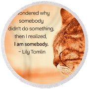 Do Something - Orange Cat Round Beach Towel