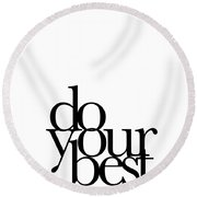 Do Your Best Round Beach Towel by Cortney Herron