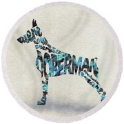 Round Beach Towel featuring the painting Doberman Pinscher Watercolor Painting / Typographic Art by Ayse and Deniz