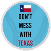 Don't Mess With Texas Tee Blue Round Beach Towel