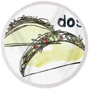 Dos Tacos- Art By Linda Woods Round Beach Towel by Linda Woods