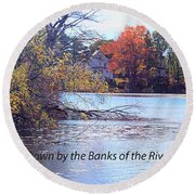 Down By The Banks Of The River Charles Round Beach Towel by Rita Brown