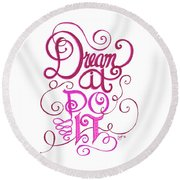Round Beach Towel featuring the drawing Dream It Do It by Cindy Garber Iverson