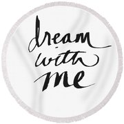 Dream With Me- Art By Linda Woods Round Beach Towel