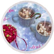 Round Beach Towel featuring the digital art Drink Hot Cocoa 2016 by Kathryn Strick