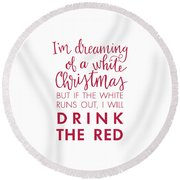 Drink The Red Round Beach Towel