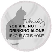 Drinking With Cats Round Beach Towel