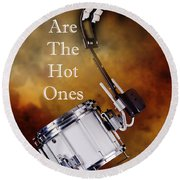 Drummers Are The Hot Ones Round Beach Towel