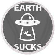 Earth Sucks Round Beach Towel by Gina Dsgn