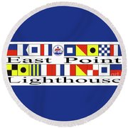 East Point Lighthouse Nautical Flags Round Beach Towel by Nancy Patterson