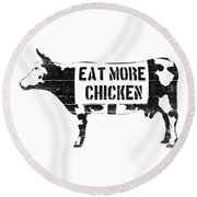 Eat More Chicken Round Beach Towel