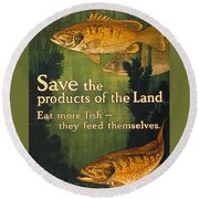 Round Beach Towel featuring the photograph Eat More Fish Vintage World War I Poster by John Stephens
