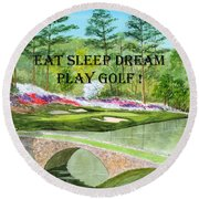 Round Beach Towel featuring the painting Eat Sleep Dream Play Golf - Augusta National 12th Hole by Bill Holkham