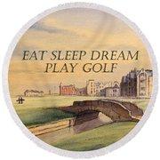 Eat Sleep Dream Play Golf Round Beach Towel