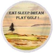 Eat Sleep Dream Play Golf - Chambers Bay Round Beach Towel by Bill Holkham