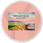 Round Beach Towel featuring the painting Eat Sleep Dream Play Golf - Pebble Beach 7th Hole by Bill Holkham