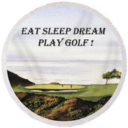 Round Beach Towel featuring the painting Eat Sleep Dream Play Golf - Torrey Pines South Golf Course by Bill Holkham