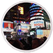 Election Night In Times Square 2016 Round Beach Towel