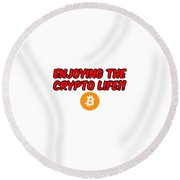Enjoy The Crypto Life #3 Round Beach Towel