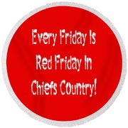 Round Beach Towel featuring the digital art Every Friday Is Red Friday In Chiefs Country 2 by Andee Design