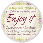 Round Beach Towel featuring the digital art Everything In Life Is Temporary by Gina Dsgn