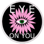 Eye On You - Black Round Beach Towel