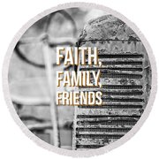 Faith Family Friends Round Beach Towel