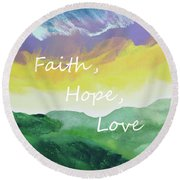Faith Hope Love Round Beach Towel
