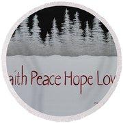 Faith, Peace, Hope, Love Round Beach Towel