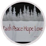 Faith, Peace, Hope, Love Round Beach Towel