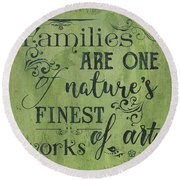 Families Are... Round Beach Towel
