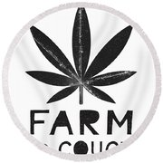 Farm To Couch Black And White- Cannabis Art By Linda Woods Round Beach Towel