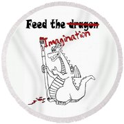 Feed The Imagination Round Beach Towel