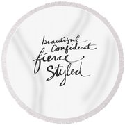 Fierce And Styled Black- Art By Linda Woods Round Beach Towel