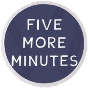 Five More Minutes Navy- Art By Linda Woods Round Beach Towel